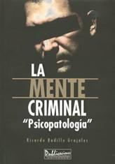 LA MENTE CRIMINAL, de Ricardo Badillo Grajales.
